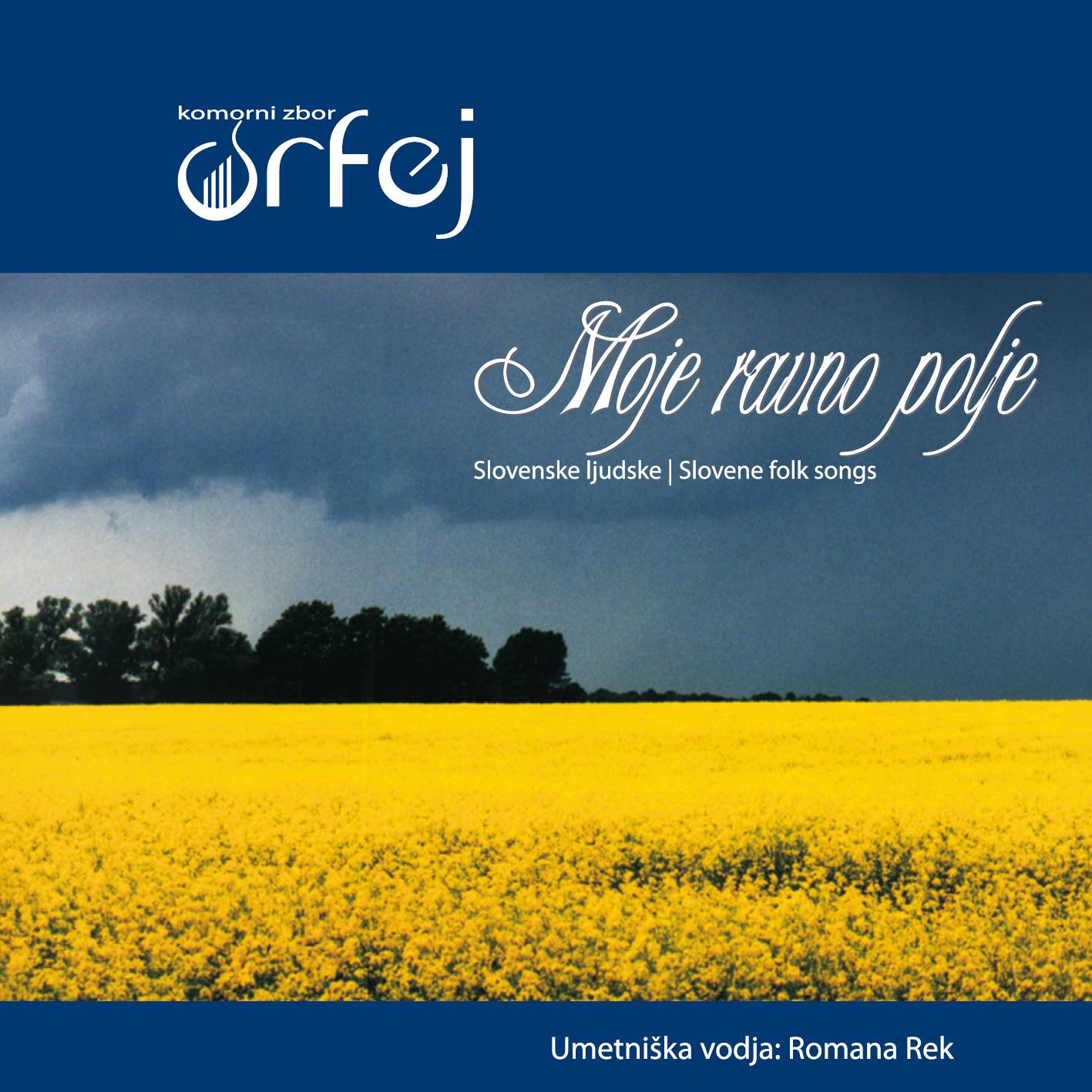 Komorni zbor Orfej - Zgoščenka Moje ravno polje